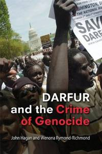 DARFUR AND THE CRIME OF GENOCIDE by JOHN HAGAN , WENONA RYMOND-RICHMOND