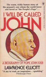 I Will be Called John: A Biography of Pope John XXIII