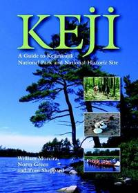Keji : A Guide to Kejimkujik National Park and National Historic Site