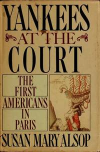 Yankees at the Court: The First Americans in Paris
