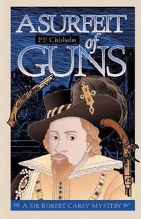 A Surfeit of Guns (Sir Robert Carey Series)