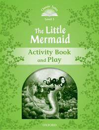 Classic Tales: Level 3: The Little Mermaid Activity Book & Play (Classic Tales Second Edition)