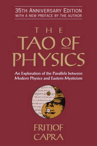 image of The Tao of Physics: An Exploration of the Parallels Between Modern Physics and Eastern Mysticism