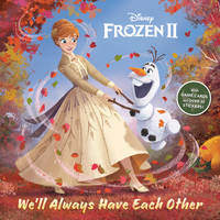 We'll Always Have Each Other (Disney Frozen 2) (Pictureback(R))