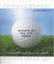 Miracle on the 17th Green: A Novel about Life, Love, Family, Miracles ... and Golf by  James Patterson - Paperback - 1999 - from Orion LLC and Biblio.com