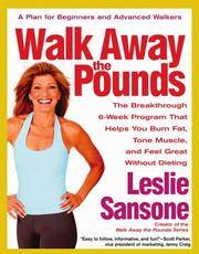 Walk Away the Pounds: The Breakthrough 6-Week Program That Helps You Burn Fat, Tone Muscle, and...
