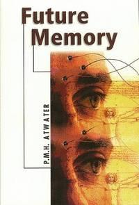 Future Memory by  P.M.H Atwater - Paperback - from Bonita (SKU: 1571741356.X)