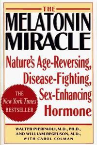MELATONIN MIRACLE: Nature's Age-Reversing, Sex-Enhancing, Disease-Fighting Hormone