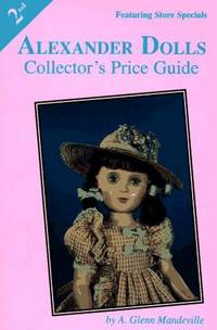 ALEXANDER DOLLS; COLLECTOR'S PRICE GUIDE (FEATURING STORE SPECIALS)
