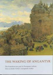 The Waking of Angantyr: The Scandinavian Past in European Culture Den Nordiske Fortid I...