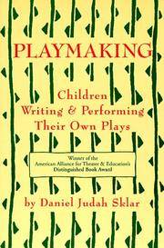 Playmaking: Children Writing and Performing Their Own Plays