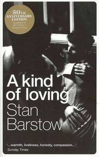 A Kind of Loving by  Stan Barstow - Paperback - Reprint - 2017 - from Rickaro Books Ltd (SKU: 056831)