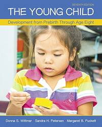 Young Child, The: Development from Prebirth Through Age Eight with MyLab Education with Enhanced...