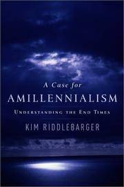 image of A Case for Amillennialism:  Understanding the End Times