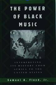 The Power of Black Music : Interpreting Its History from Africa to the  United States
