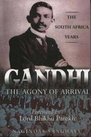 Gandhi - The Agony of Arrival: The South Africa Years