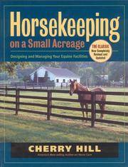 Horsekeeping on a Small Acreage: Designing and Managing Your Equine Facilities by  Cherry Hill - Paperback - from Mediaoutletdeal1 and Biblio.com