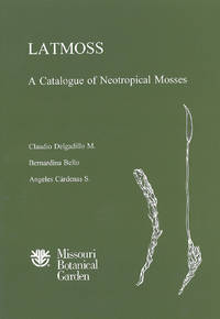 LATMOSS, a Catalogue of Neotropical Mosses (Monographs in Systematic Botany from the Missouri...