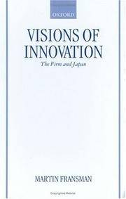 Visions of Innovation: The Firm and Japan (Japan Business and Economics Ser.)
