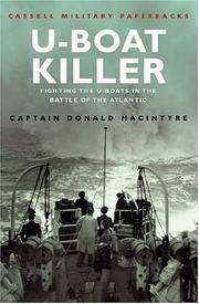 U-Boat Killer: Fighting the U-Boats in the Battle of the Atlantic by Captain Donald Macintyre - Paperback - Reprint Edition - 2000 - from PRAIRIE CREEK BOOKS & TEA LLC and Biblio.com