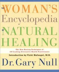 The Woman's Encyclopedia Of Natural Healing