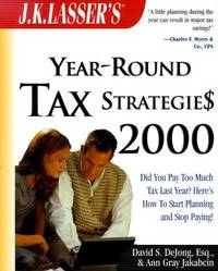 J.K. Lasser's Year-Round Tax Strategies 2000
