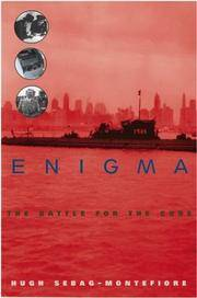 Enigma - The Battle for the Code by Hugh Sebag-Montefiore - 2004