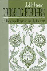 Crossing Borders: An American Woman in the Middle East