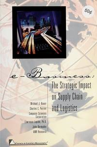 E-Business: The Strategic Impact on Supply Chain and Logistics