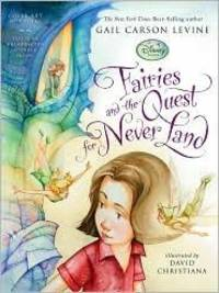 FAIRIES AND THE QUEST FOR NEVER LAND by  Gail Carson Levine - Hardcover - 2010 - from Mary's Used Books and Biblio.com
