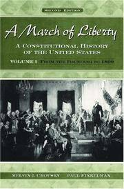A March of Liberty: A Constitutional History of the United States Volume I: From the Founding to...
