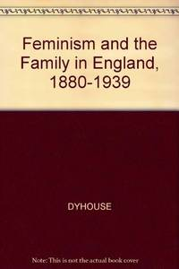 Feminism and the Family in England, 1880-1939