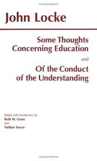 image of Some Thoughts Concerning Education and of the Conduct of the Understanding (Hackett Classics)