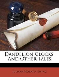 Dandelion Clocks  Other Tales