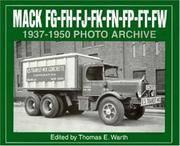 MACK FG-FH-FJ-FK-FN-FP-FT-FW 1937-1950 PHOTO ARCHIVE.