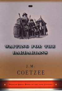 image of Waiting for the Barbarians: A Novel (Penguin Great Books of the 20th Century)