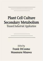 Secondary Metabolites : Plant Cell and Tissue Cultures