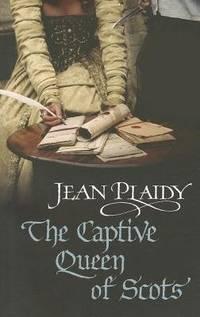 Captive Queen of Scots (Tudor/Stuart)