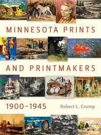 Minnesota Prints and Printmakers 1900-1945