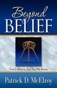 Beyond Belief [Paperback] Patrick D McElroy