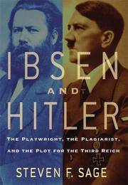 Ibsen and Hitler  The Playwright, the Plagiarist, and the Plot for the  Third Reich