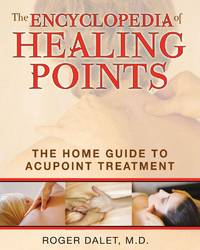 The Encyclopedia of Healing Points: The Home Guide to Acupoint Treatment