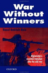 War Without Winners: Afghanistan's Uncertain Transition After the Cold War