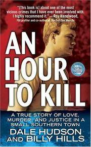 An Hour To Kill: A True Story of Love, Murder, and Justice in a Small Southern Town