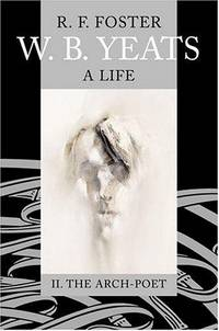 W. B. Yeats: a Life: I. The Apprentice Mage  & II. The Arch-Poet (2 Volume Set)