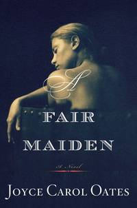 A Fair Maiden (Otto Penzler Books) by  Joyce Carol Oates - Paperback - from BEST BATES and Biblio.com