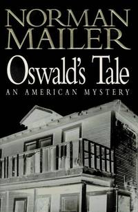 Oswald's Tale: an American Mystery by Norman Mailer - Hardcover - April 1995 - from Firefly Bookstore and Biblio.com