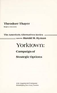 Yorktown, campaign of strategic options (The America's alternatives series)