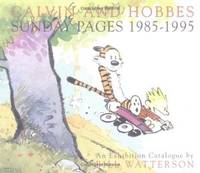 CALVIN AND HOBBES SUNDAY PAGES 1985 - 1995 An Exhibition Catalogue