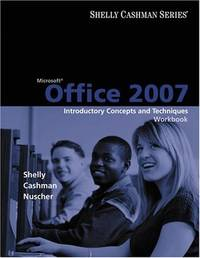 Microsft Office 2007: Introductory Concepts and Techniques